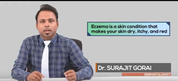 Cosmetologist speaks - Dr. Surajit Gorai Talks About The Causes And Prevention Of Eczema