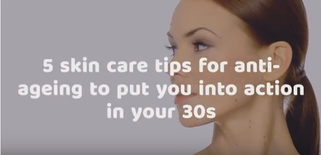 5 skin care tips for anti ageing to put you into action in your 30s
